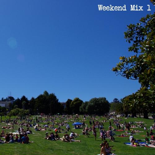 Weekend Mix 1
